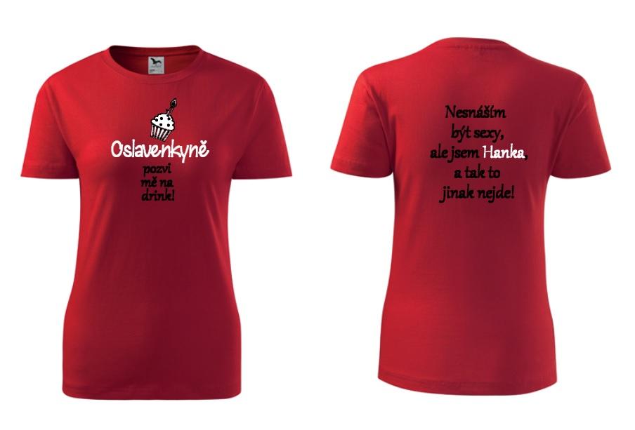 abed25adf59 Dámské tričko s potiskem - oslavenkyně